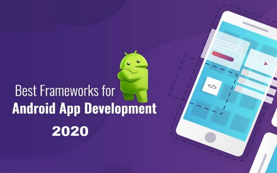 Top 3 Frameworks for Android App Development in 2020