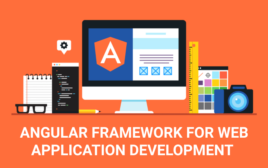 7 Compelling Reasons to Use Angular Framework for Web Application Development