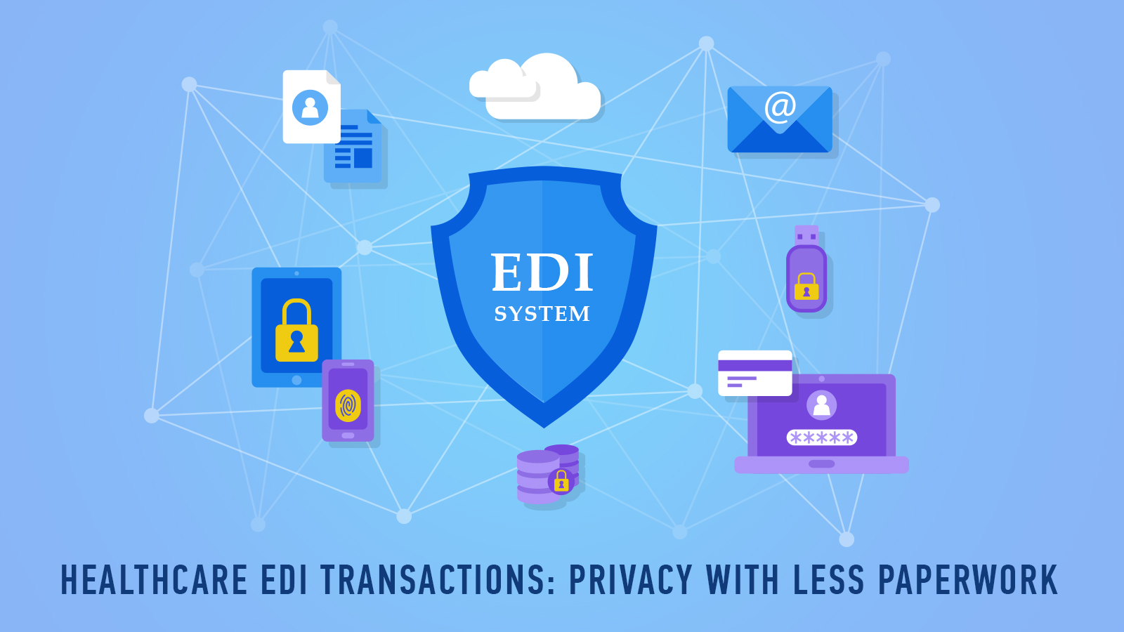 Healthcare EDI Transactions: Privacy with Less Paperwork